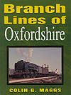 Branch Lines of Oxfordshire by Colin C. Maggs